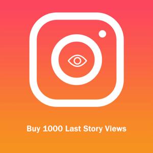 Buy 1000 Last Story Views