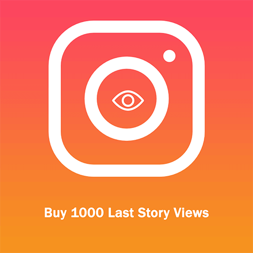 Buy 1000 Last Story Views