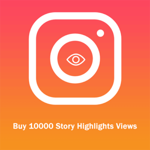 Buy 10000 Story Highlights Views