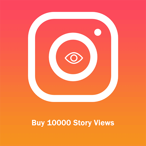 Buy 10000 Story Views