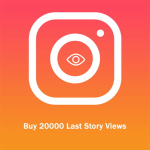 Buy 20000 Last Story Views