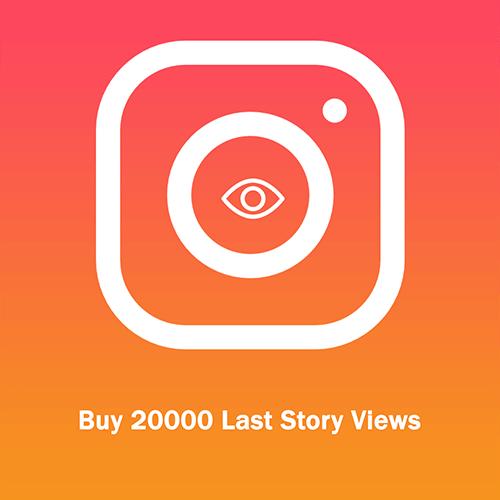 Buy 20000 Last Story Views