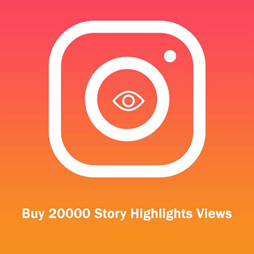Buy 20000 Story Highlights Views